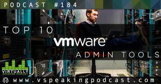 vSpeaking Podcast: Top 10 VMware Admin Tools
